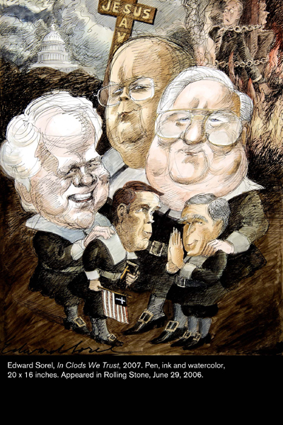 Nasher Museum Caricaturist: Edward Sorel Caricature: Clods Bush US politicians