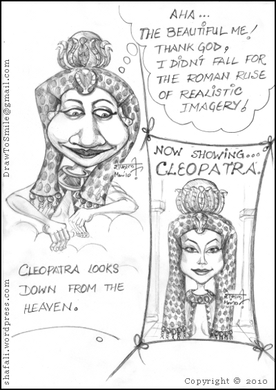 A caricature, cartoon, picture of Cleopatra, the last pharaoh of egypt - Was she beautiful or Ugly?