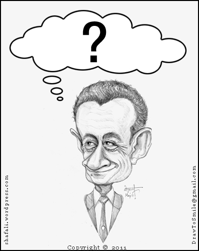 What is he thinking? Caption for the Caricature Event - for French President Nicolas Sarkozy