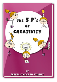 The 5Ps of Creativity a Verbal Caricature eBook by Shafali the Caricaturist.