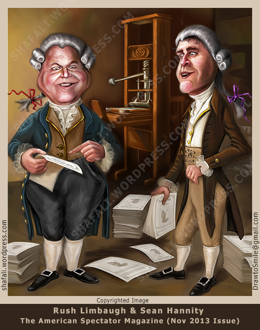 Caricatures of Rush Limbaugh and Sean Hannity - Talk Show hosts - Illustrated for the American Spectator Magazine - November 2013 issue.
