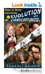 How to Draw Caricatures - Evolution of a Caricaturist - by Shafali Anand - Click to Download from Kindle.