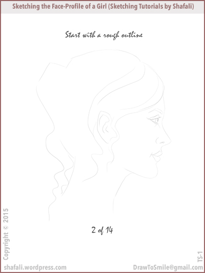 Sketching Tutorials by Shafali - how to sketch the profile of a beautiful woman - step-by-step -roughing it in.