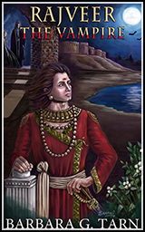 Book Cover Art - Rajveer The Vampire a Novel by Barbara G. Tarn.