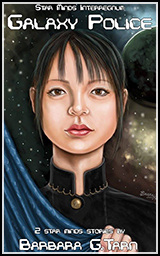 Cover Art for Novel - Galaxy Police of Star Mind series by Author Barbara G. Tarn