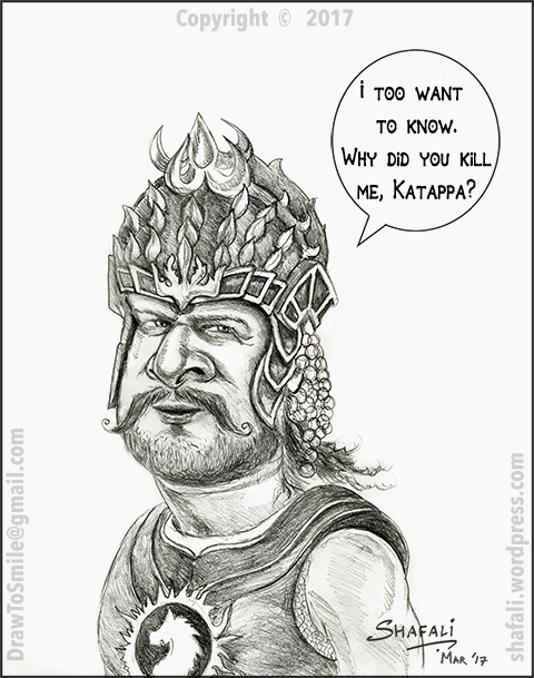 Caricature Cartoon Sketch Drawing Bahubali Prabhas Why did Katappa Kattappa kill bahubali