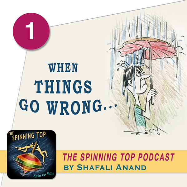 The Spinning Top Podcast - Episode - 1: When things go wrong... cartoon of a man with a broken umbrella.