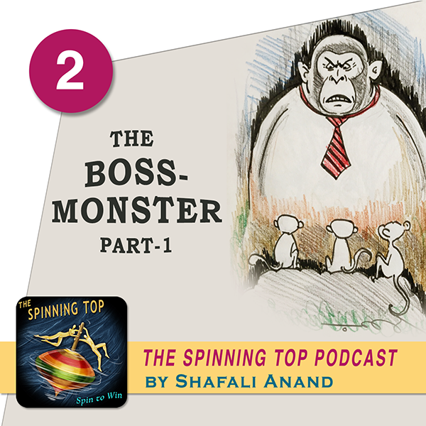 The Spinning Top Podcast - Episode 2- The Boss Monster Part i podcast - with cartoon of an ape with three little monkeys.