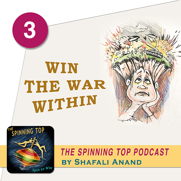 The Spinning Top Podcast - Episode 3- Win the War - Cartoon of an anxious and troubled woman with inner conflict.