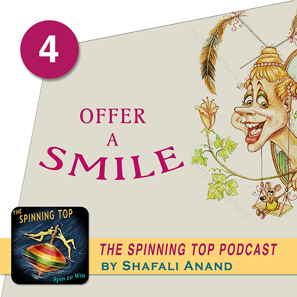 The Spinning Top Podcast - Episode 4- Offer a smile -cartoon of a woman smiling and happy.